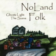 NoLand Folk - Ghosts Light the Scene