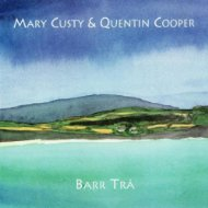 Barr Trá  - Mary Custy and Quentin Cooper